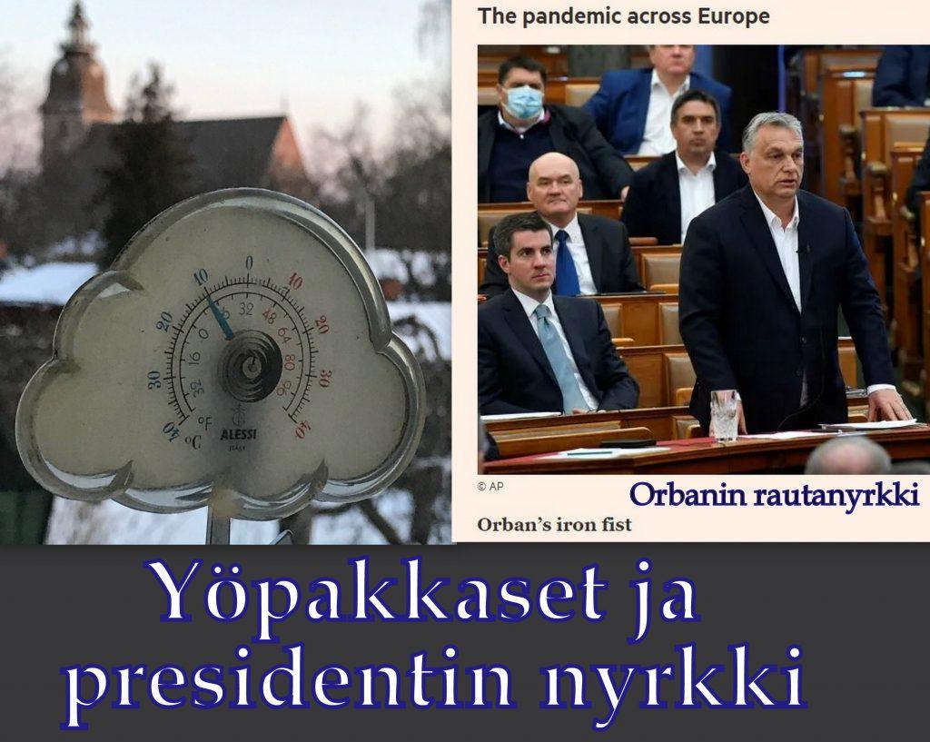 Yöpakkasia ja presidentin nyrkki 20200331